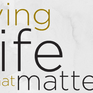 Life That Matters