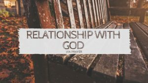Building a Relationship with God – Prayer