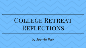 College Retreat Reflections