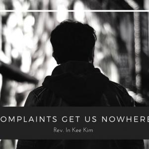 Complaints Get Us Nowhere