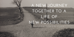 A New Journey Together to a Life of New Possibilities