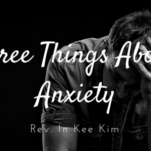 Three Things About Anxiety