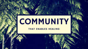 Community that Enables Healing