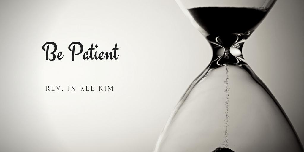 Be Patient - St Timothy Presbyterian Church -