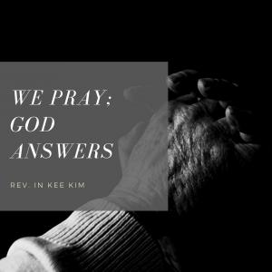 We Pray; God Answers