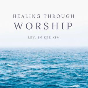 Healing Through Worship