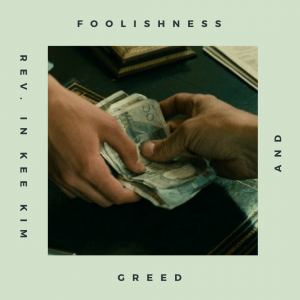 Foolishness and Greed