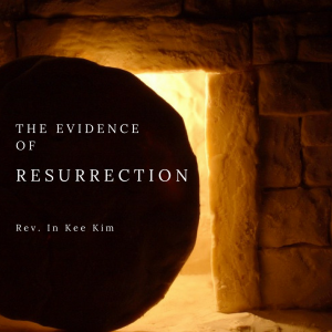 The Evidence of Resurrection