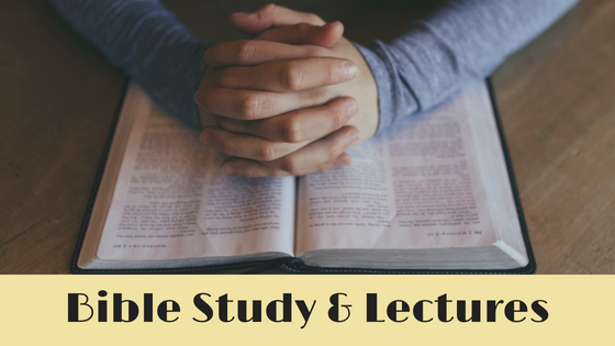 Bible Studies and Lectures