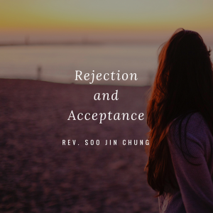 Rejection and Acceptance