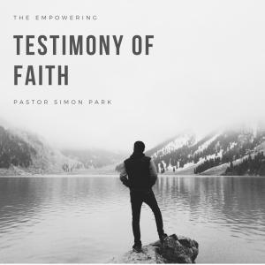 The Empowering Testimony of Faith