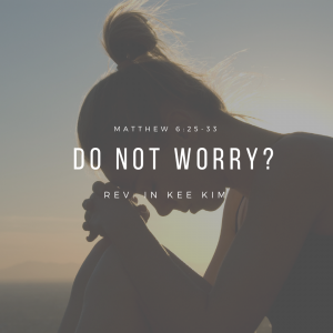 Do Not Worry?