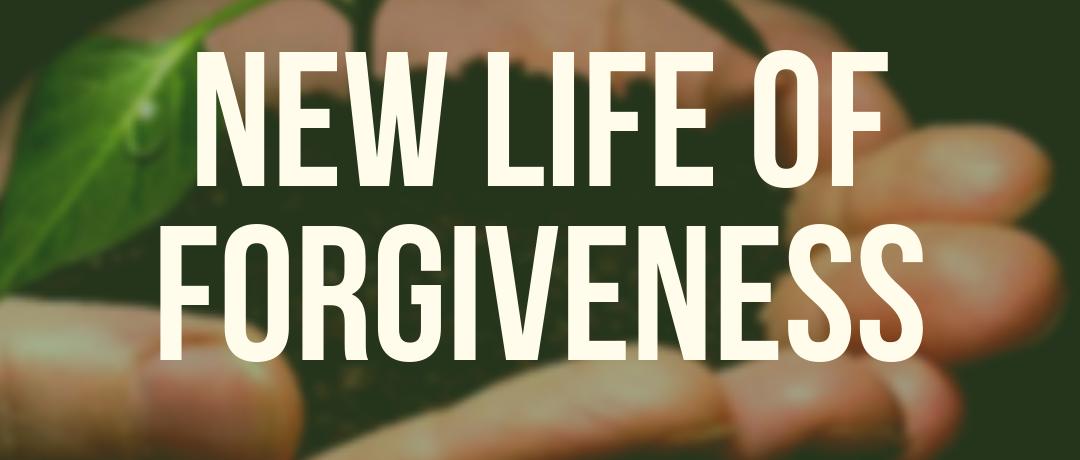 New Life of Forgiveness