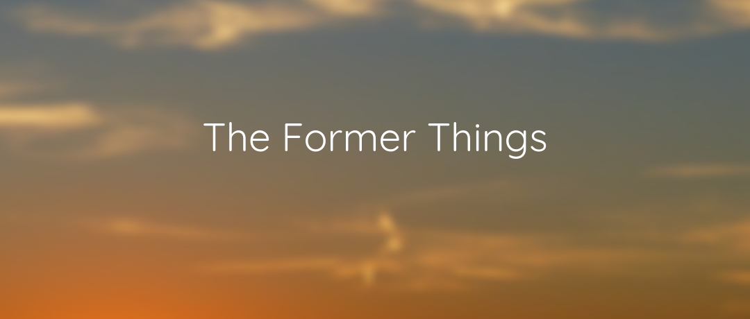 The Former Things