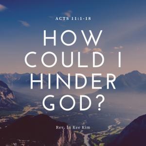 How Could I Hinder God?