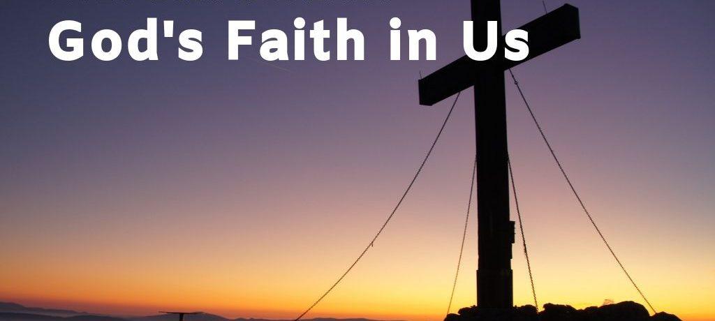 God's Faith in Us