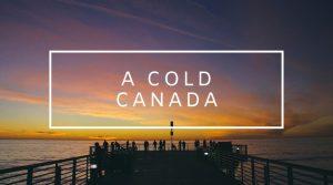 11. A Cold Canada