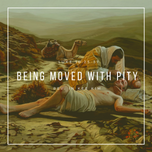 Being Moved With Pity