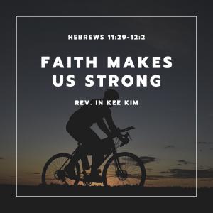 Faith Makes Us Strong