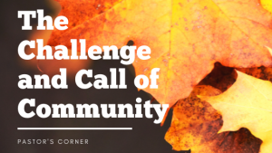 The Challenge and Calling of Community