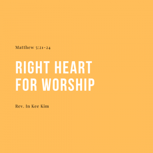 Right Heart For Worship