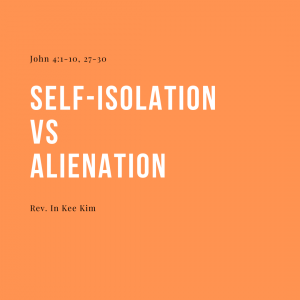 Self-Isolation vs. Alienation