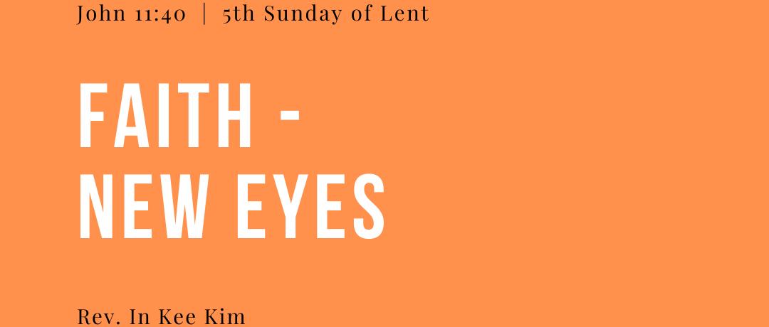 Faith: New Eyes