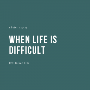 When Life Is Difficult