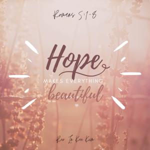 Hope Makes Everything Beautiful