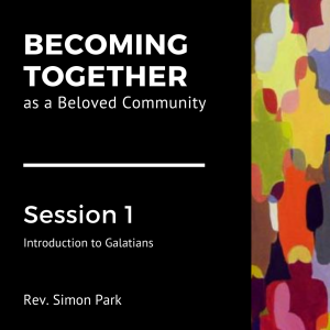 Session 1: Becoming Together as a Beloved Community