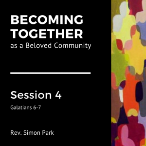 Session 4: Becoming Together as a Beloved Community