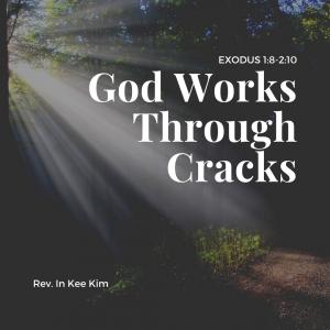 God Works Through Cracks