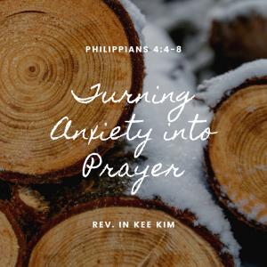 Turning Anxiety Into Prayer