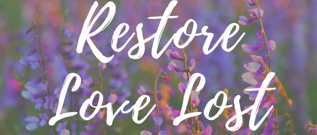 Restore Love Lost