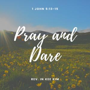 Pray and Dare