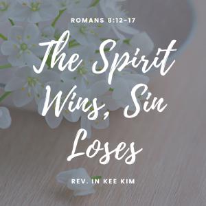 The Spirit Wins, Sin Loses