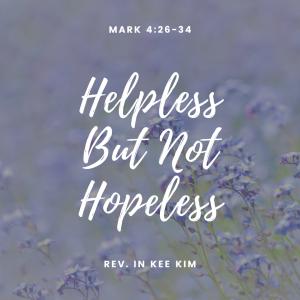 Helpless But Not Hopeless