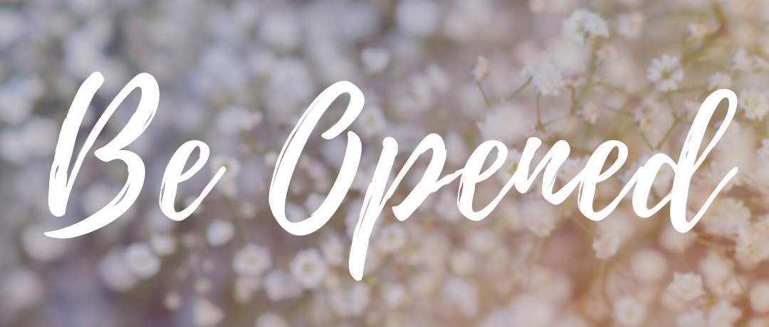 Be Opened