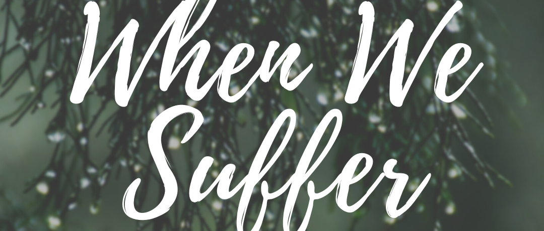 When We Suffer